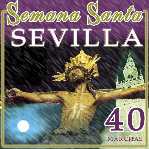 40 Marchas Semana Santa En Sevilla