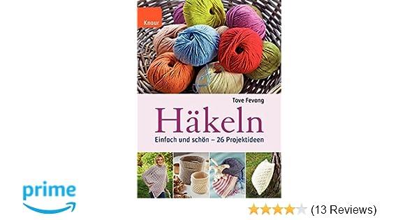 Häkeln: Einfach und schön: Amazon.de: Tove Fevang, Inge Wehrmann: Bücher
