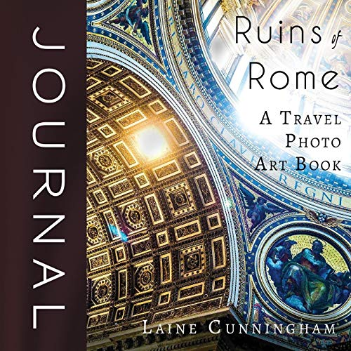 Ruins of Rome Journal: Large journal, blank, 8.5x8.5 (Travel Photo Art Journal, Band 3)