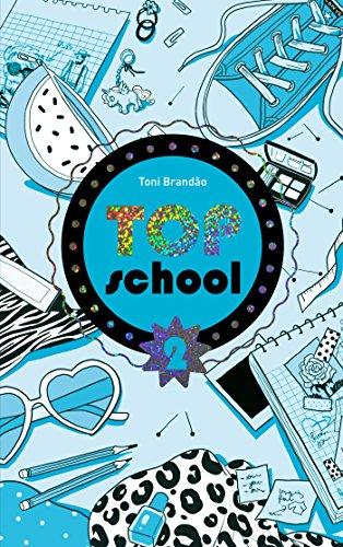 Top school - Tome 2 - Le concours de beauté par Toni Brandao