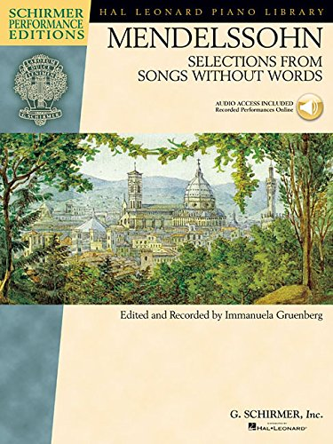 Mendelssohn - Selections from Songs Without Words: Book with Online Audio (Schirmer Performance Editions: Hal Leonard Piano Library)