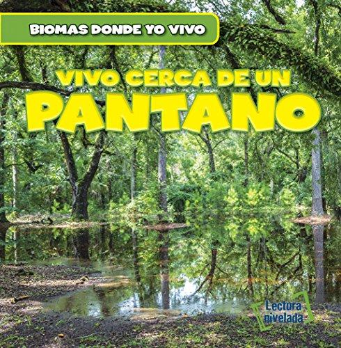 Hay un Pantano en mi Jardín! / There's a Swamp in My Backyard!: 5 (Biomas en el Jardín / Backyard Biomes) por Seth Lynch