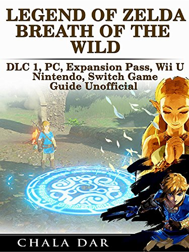 Legend of Zelda Breath of the Wild DLC 1, PC, Expansion Pass, Wii U, Nintendo Switch Game Guide Unofficial (English Edition)