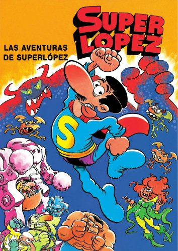Superlópez. Las aventuras de Superlópez