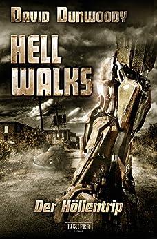 Hell Walks - Der Höllentrip: Roman von [Dunwoody, David]