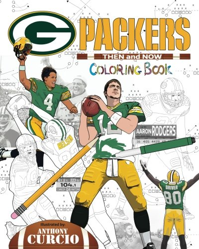 Aaron Rodgers and the Green Bay Packers: Then and Now: The Ultimate Football Coloring, Activity and Stats Book for Adults and Kids por Anthony Curcio