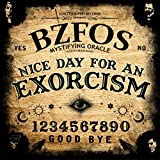 Nice Day for an Exorcism
