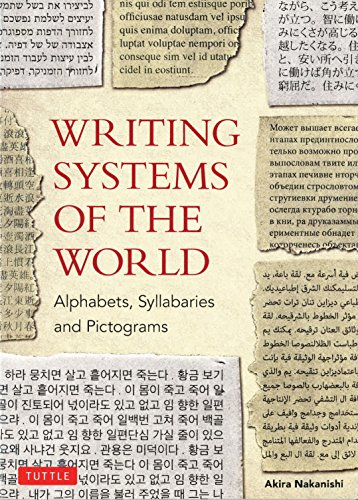 Writing Systems of the World: Alphabets, Syllabaries, Pictograms por Akira Nakanishi