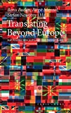 Translating Beyond Europe: Zur politischen Aufgabe der Übersetzung