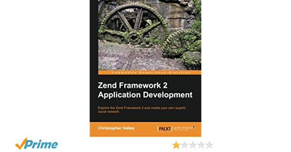 Zend Framework 2 Application Development: Amazon co uk