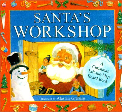 Santa's Workshop: A Christmas Lift-The-Flap Board Book by Alastair Graham (Illustrator) (1-Sep-2001) Board book