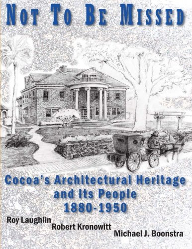 Not To Be Missed: Cocoa's Architectural Heritage and Its People 1880-1950