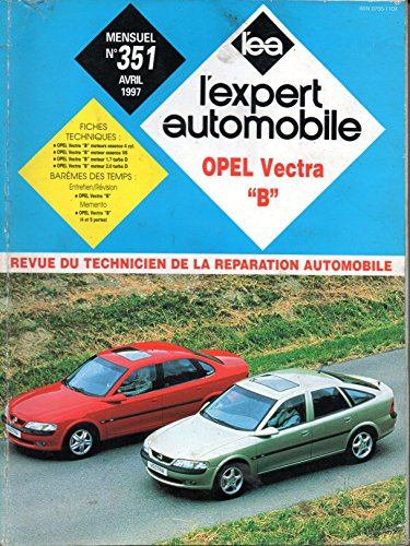 REVUE TECHNIQUE L'EXPRT AUTOMOBILE N° 351 OPEL VECTRA B ESSENCE 1.6 16V / 2.0 16V / 2.5 V6 / DIESEL 1.7 TD / 2.0 TDI