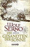 Die Gesandten der Sonne: Roman - Wolf Serno