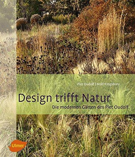 Garten Design (Design trifft Natur: Die modernen Gärten des Piet Oudolf)