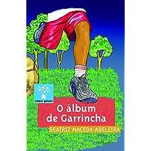 O álbum de Garrincha (Árbore)