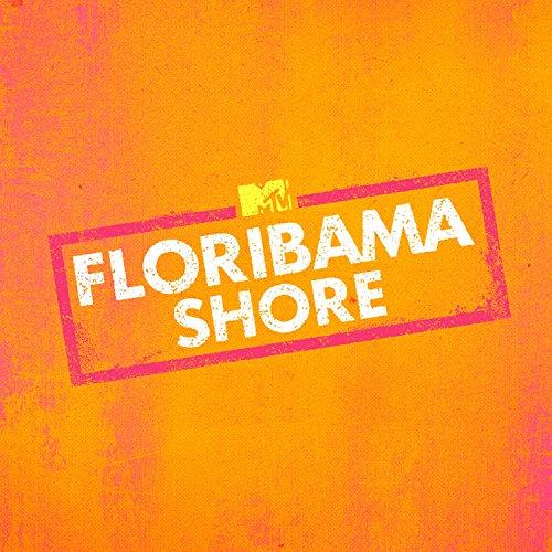 Sweet Home Floribama (Official MTV Floribama Shore Season 2 Theme Song) -