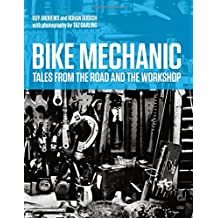 Bike Mechanic: Tales from the Road and the Workshop (Rouleur)