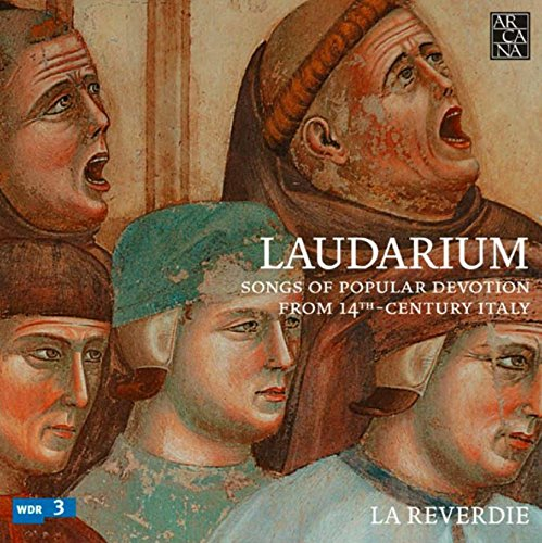 Laudarium - Songs of Popular Devotion from 14th Century Italy