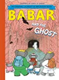 Babar and the Ghost by Laurent de Brunhoff (2012-09-01)