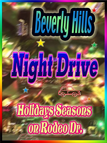 Clip: Beverly Hills Night Drive Holiday Seasons on Rodeo Dr [OV]