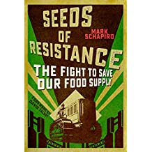 Seeds of Rebellion: The Fight to Save Our Food Supply