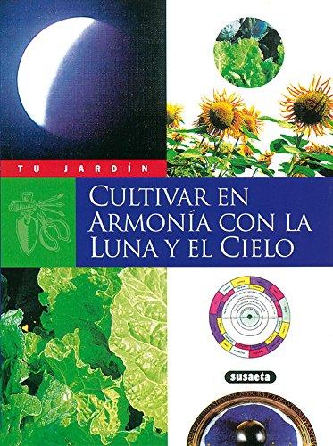 Cultivar En Armonia Con La Luna Y El Cielo (Tu Jardín)