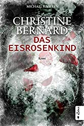 Christine Bernard. Das Eisrosenkind