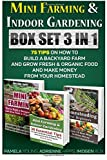 Mini Farming & Indoor Gardening BOX SET 3 IN 1: 75 Tips On How To Build A Backyard Farm And Grow Fresh & Organic Food And Make Money From Your ... Urban farming, How to build a chicken coop,) by Pamela Young (2015-09-03)