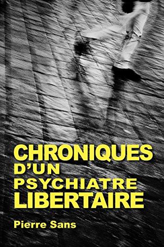 Chroniques d'un psychiatre libertaire: 1966-2016