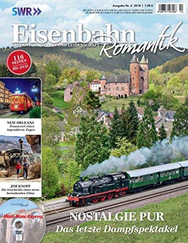 Eisenbahn Romantik Magazin - Unterwegs mit Lust und Leidenschaft - Nostalgie Pur - Das letzte...