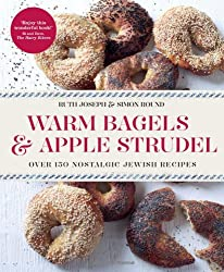 Warm Bagels & Apple Strudel:Over 150 Nostalgic Jewish Recipes in association with The Jewish Chronicle