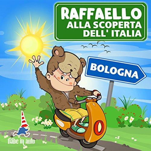 Raffaello alla scoperta dell'Italia - Bologna. La ricetta della Torta Bolognese  Audiolibri