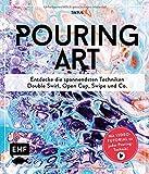 Pouring Art: Entdecke die spannendsten Techniken – Double Swirl, Open Cup, Swipe und Co. Mit Video-Tutorial zu jeder…