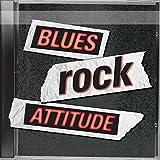 Blues Rock Attitude