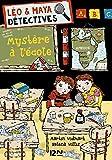 Léo et Maya, détectives - tome 08 : Mystère à l'école (LEO MAYA DETECT t. 8)