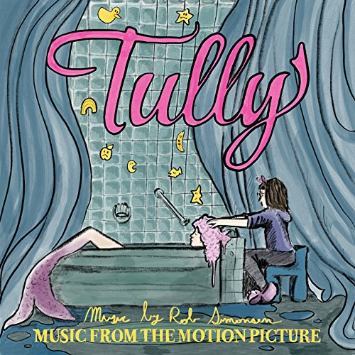 Tully - Music from the Motion Picture by Various artists on