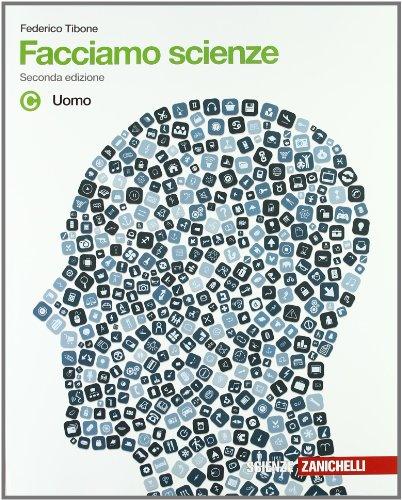 Facciamo scienze. Volume unico. Per la Scuola media. Con DVD-ROM. Con espansione online