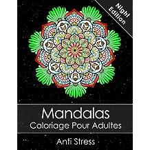 Mandala Livre de coloriage pour adultes Night Edition: Anti Stress + Bonus 60 Mandalas gratuites (PDF pour imprimer)