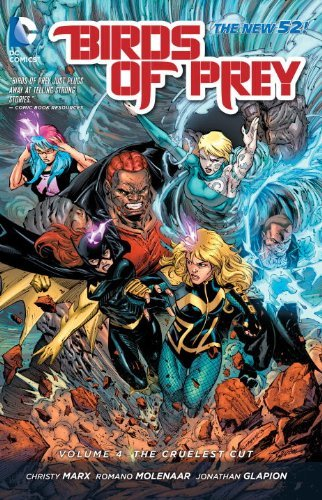 Birds of Prey Vol. 4: The Cruelest Cut (The New 52) by Christy Marx(2014-07-22)