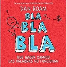 Bla, bla, bla by Dan Roam (2012-03-13)