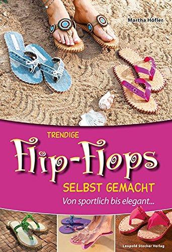 Trendige Flip-Flops selbst gemacht: Von sportlich bis elegant...