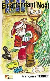 En attendant Noël par Françoise Terret