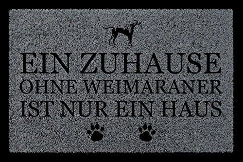 SCHMUTZMATTE Fußmatte EIN ZUHAUSE OHNE [ WEIMARANER ] Geschenk Tierisch Haustier Dunkelgrau