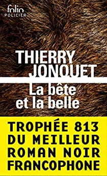La Bête et la Belle par [Jonquet, Thierry]