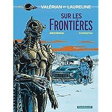 Valérian, tome 13 : Sur les frontières
