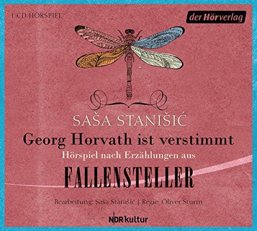 Georg Horvath ist verstimmt - Hörspiel nach Erzählungen aus