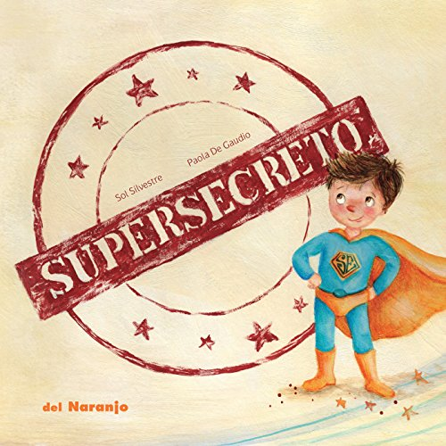 Supersecreto: Libro infantil ilustrado (Luna de Azafrán nº 5)