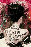 The Girl in the Empty Room by Neil Randall