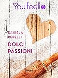 Dolci passioni (Youfeel): La vie en rose!